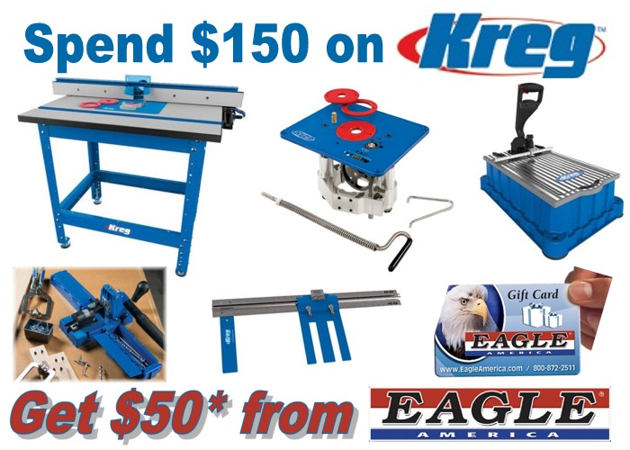 Spend $150 on KREG Products and Get a $50 Eagle Gift Card for a Future Purchase