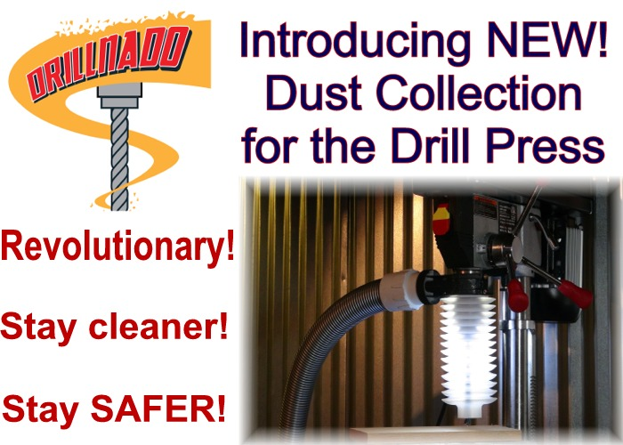 NEW! Revolutionary DRILLNADO Dust Collection for the Drill Press